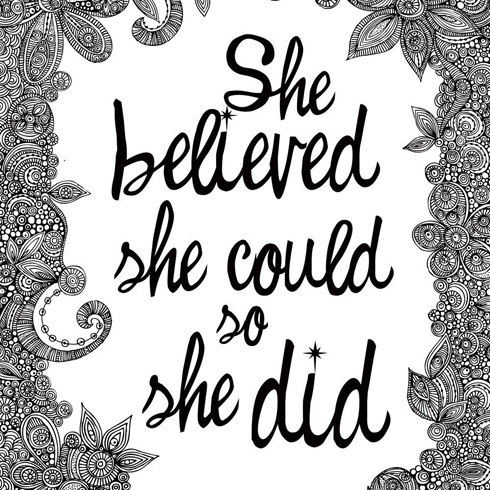quote - she believed she could so she did