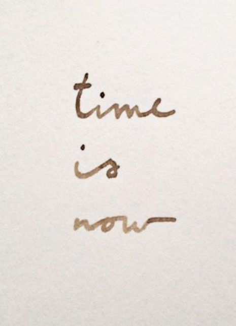 time is now quote