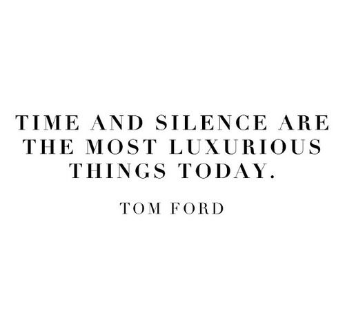 tom ford quote - time and silence